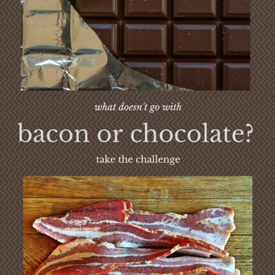 The Bacon vs. Chocolate Challenge…  I dare you